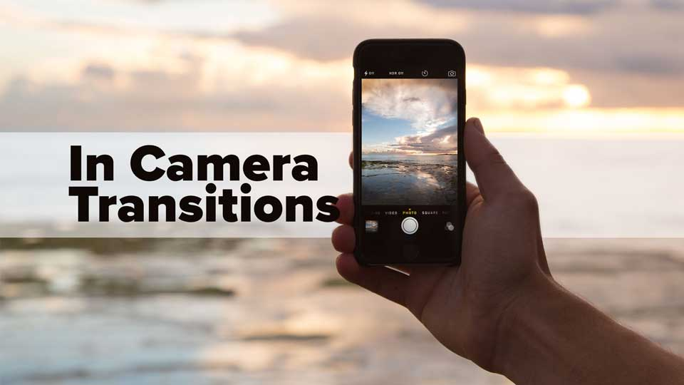 In Camera Transitions